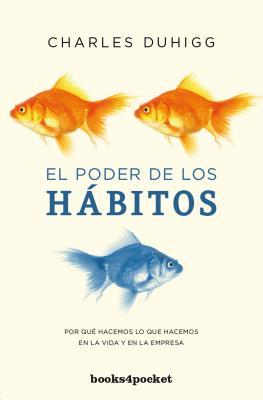 El Poder de Los Habitos - Duhigg, Charles