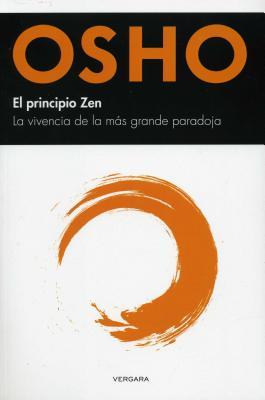 El Principio Zen: La Vivencia de La Mas Grande Paradoja - Osho