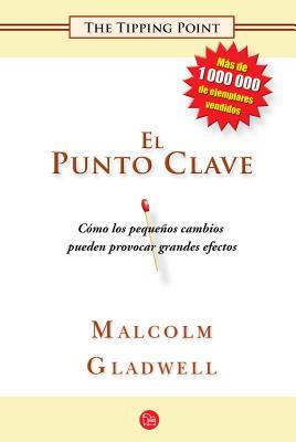 El Punto Clave - Gladwell, Malcolm
