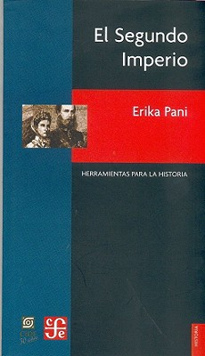El Segundo Imperio. Pasados de Usos Multiples - Skirius, John, and Pani, Erika
