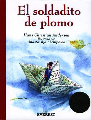 El Soldadito de Plomo - Andersen, Hans Christian, and Esterl, Arnica