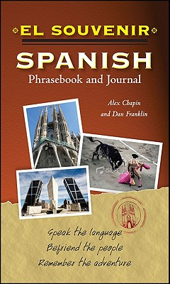 El Souvenir Spanish Phrasebook and Journal - Chapin, Alex