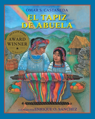 El Tapiz de Abuela = Abuela's Weave - Castaneda, Omar S, and Marcuse, Aida E (Translated by), and Sanchez, Enrique O (Illustrator)