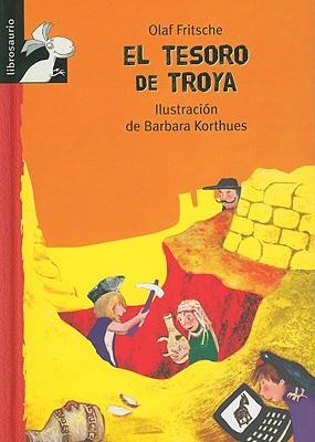 El Tesoro de Troya - Fritsche, Olaf, and Korthues, Barbara (Illustrator)