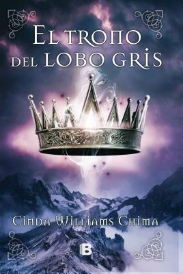 El Trono del Lobo Gris - Chima, Cinda Williams, and Pares, Nuria (Translated by)