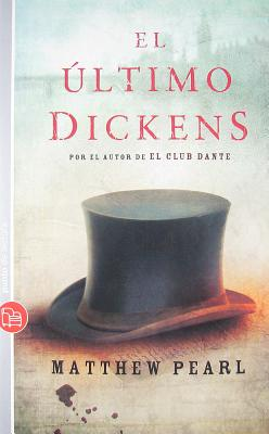 El Ultimo Dickens - Pearl, Matthew, and Berastegui, Manu (Translated by)