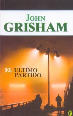 El Ultimo Partido - Grisham, John