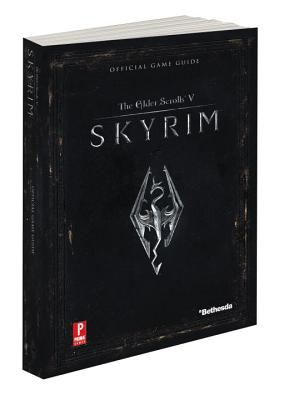 Elder Scrolls V: Skyrim: Official Game Guide - Hodgson, David S J, and Stratton, Steve