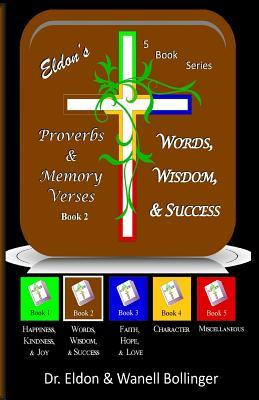 Eldon's Proverbs & Memory Verses: Words, Wisdom, & Success - Bollinger, Dr Eldon & Wanell
