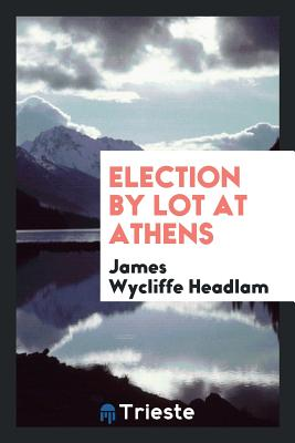 Election by Lot at Athens - Headlam, James Wycliffe