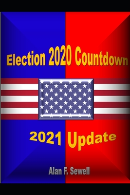 Election Countdown 2020: A Predictive Analysis - Sewell, Alan