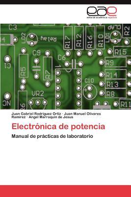 Electr Nica de Potencia - Rodr?guez Ort?z, Juan Gabriel, and Olivares Ramirez, Juan Manuel, and Marroquin De Jesus, Angel