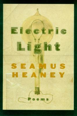 Electric Light: Poems - Heaney, Seamus