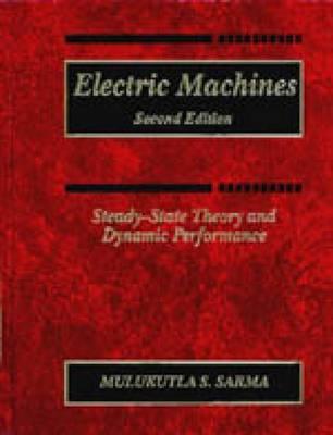 Electric Machines: Steady-State Theory and Dynamic Performance - Sarma, Mulukutla S