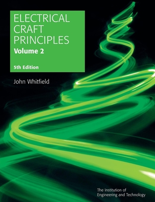 Electrical Craft Principles: Volume 2 - Whitfield, John