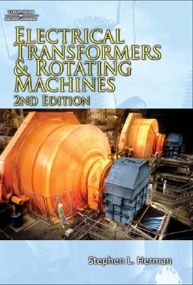 Electrical Transformers and Rotating Machines - Herman, Stephen L