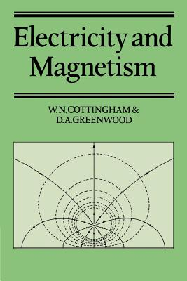 Electricity and Magnetism - Cottingham, W N