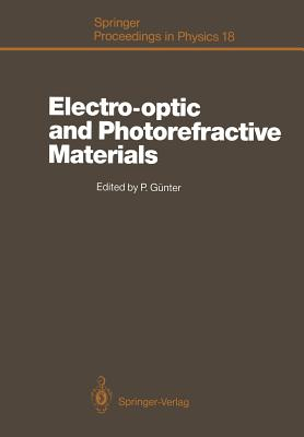 Electro-Optic and Photorefractive Materials: Proceedings of the International School on Material Science and Technology, Erice, Italy, July 6-17, 1986 - Gunter, Peter (Editor)