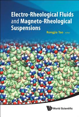 Electro-rheological Fluids And Magneto-rheological Suspensions - Proceedings Of The 12th International Conference - Tao, Rongjia (Editor)