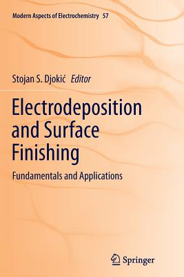 Electrodeposition and Surface Finishing: Fundamentals and Applications - Djokic, Stojan S (Editor)
