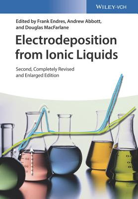 Electrodeposition from Ionic Liquids - Endres, Frank (Editor), and Abbott, Andrew (Editor), and MacFarlane, Douglas (Editor)