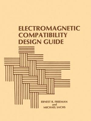 Electromagnetic Compatibility Design Guide: For Avionics and Related Ground Support Equipment - Freeman, Ernest R, and Ostrovitianov, R V, and Sachs, Michael