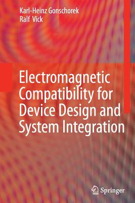 Electromagnetic Compatibility for Device Design and System Integration - Gonschorek, Karl-Heinz, and Vick, Ralf