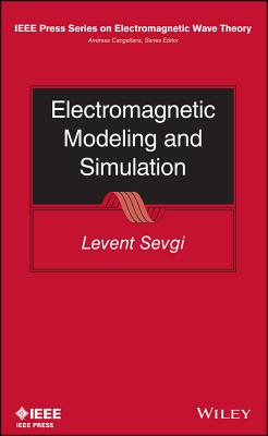 Electromagnetic Modeling and Simulation - Sevgi, Levent