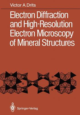 Electron Diffraction and High-Resolution Electron Microscopy of Mineral Structures - Smoliar, Bella B (Translated by), and Drits, Victor A