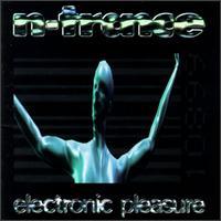 Electronic Pleasure - N-Trance