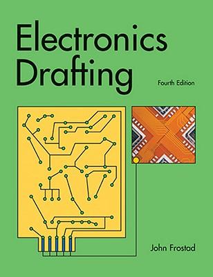 Electronics Drafting - Frostad, John