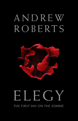 Elegy: The First Day on the Somme - Roberts, Andrew