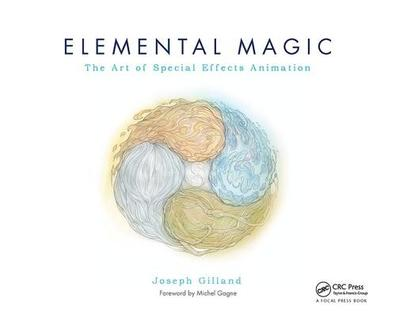 Elemental Magic, Volume I: The Art of Special Effects Animation - Gilland, Joseph