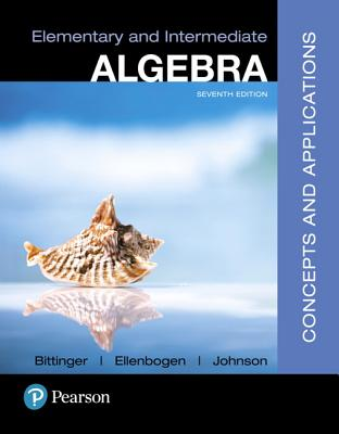 Elementary and Intermediate Algebra: Concepts and Applications Plus Mylab Math -- Title-Specific Access Card Package - Bittinger, Marvin L, and Ellenbogen, David J, and Johnson, Barbara L