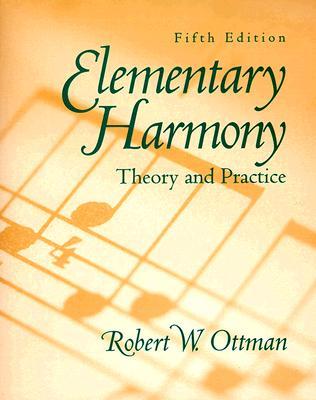Elementary Harmony: Theory and Practice - Ottman, Robert W