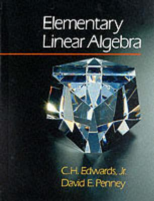 Elementary Linear Algebra - Edwards, C Henry, and Penney, David E