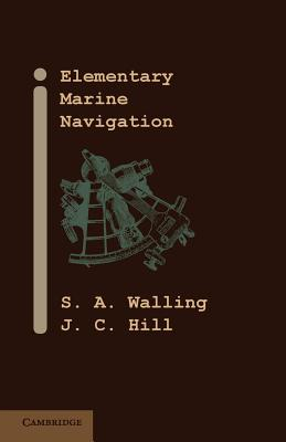 Elementary Marine Navigation - Walling, S. A., and Hill, J. C.