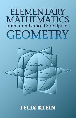 Elementary Mathematics from an Advanced Standpoint: Geometry - Klein, Felix