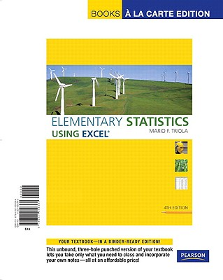 Elementary Statistics Using Excel, Books a la Carte Edition - Triola, Mario F