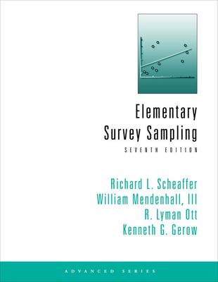 Elementary Survey Sampling - Scheaffer, Richard L, and Mendenhall, William, III, and Ott, R Lyman