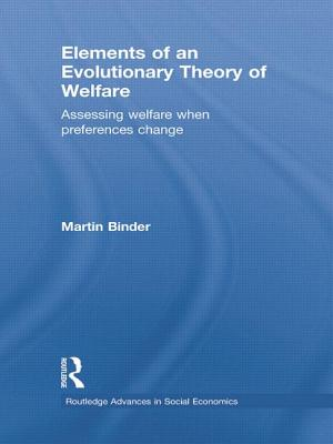 Elements of an Evolutionary Theory of Welfare: Assessing Welfare When Preferences Change - Binder, Martin