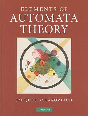 Elements of Automata Theory - Sakarovitch, Jacques