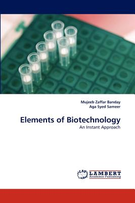 Elements of Biotechnology - Zaffar Banday, Mujeeb, and Syed Sameer, Aga