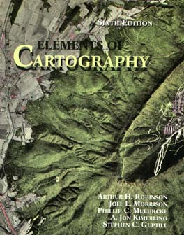 Elements of Cartography - Robinson, Arthur H, and Morrison, Joel L, and Muehrcke, Phillip C
