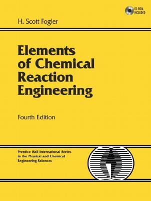 Elements of Chemical Reaction Engineering - Fogler, H Scott