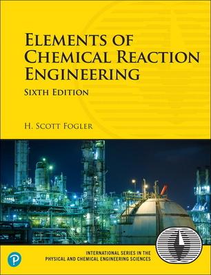 Elements of Chemical Reaction Engineering - Fogler, H.