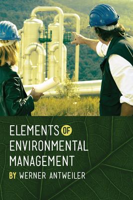 Elements of Environmental Management - Antweiler, Werner