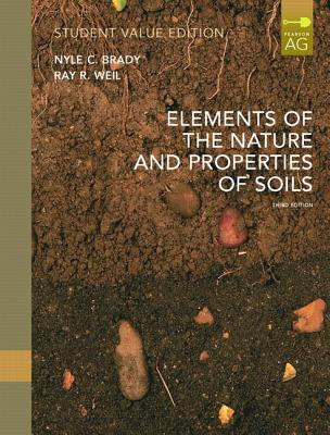 Elements of Nature and Properties of Soil, Student Value Edition - Weil, Raymond R, and Brady, Nyle C