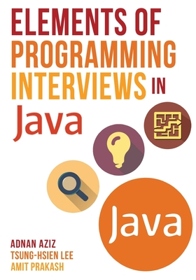 Elements of Programming Interviews in Java: The Insiders' Guide - Lee, Tsung-Hsien, and Prakash, Amit, and Aziz, Adnan