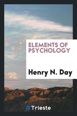 Elements of Psychology - Day, Henry N